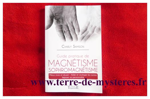 Guide pratique de Magnétisme, Sophromagnétisme, de Charly Samson, aux Editions Trajectoire