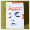 Sophrologie, harmonie de l'esprit, Brigitte Dretz