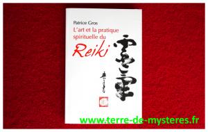L'art et la pratique spirituelle du Reiki : livre de référence sur le Reiki