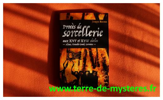 Procès de sorcellerie : la chasse aux sorcières en France au XVI et XVII siècle, en Alsace, Franche-Comté, Lorraine