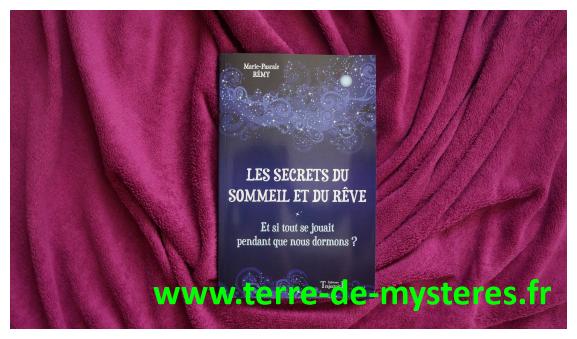 Les Secrets du sommeil et du rêve : et si tout se jouait pendant que nous dormons ?...